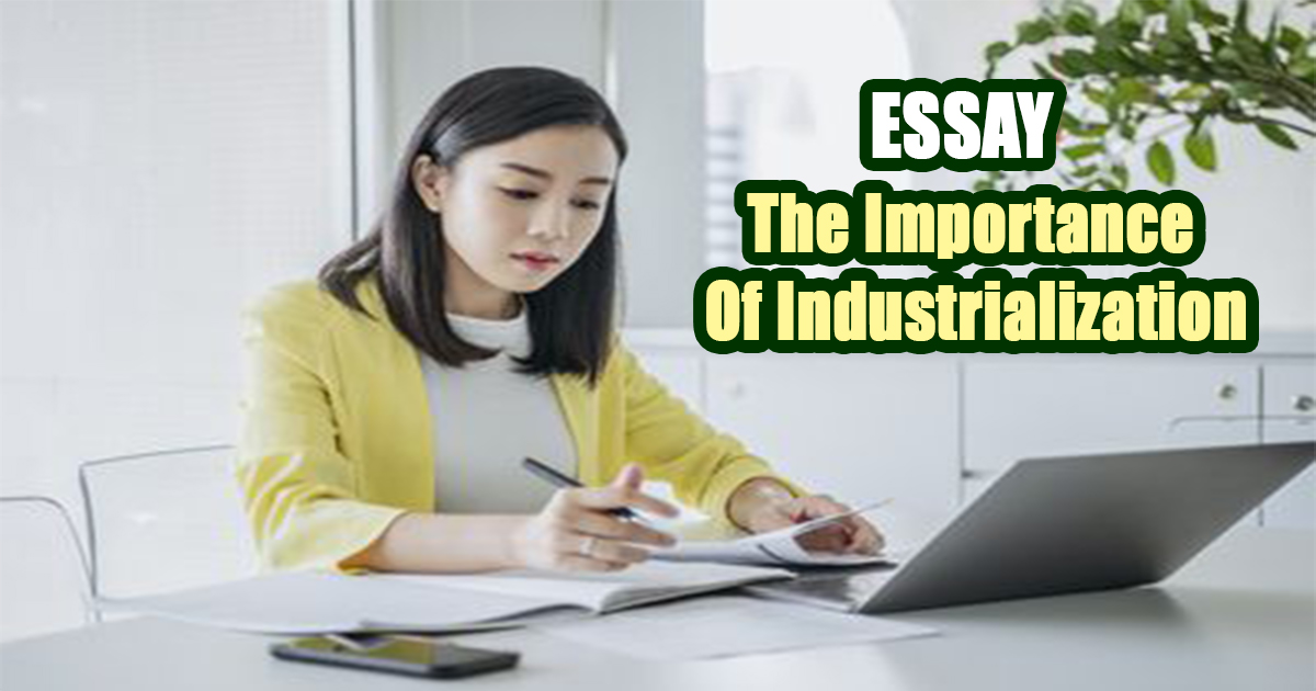 The Importance Of Industrialization