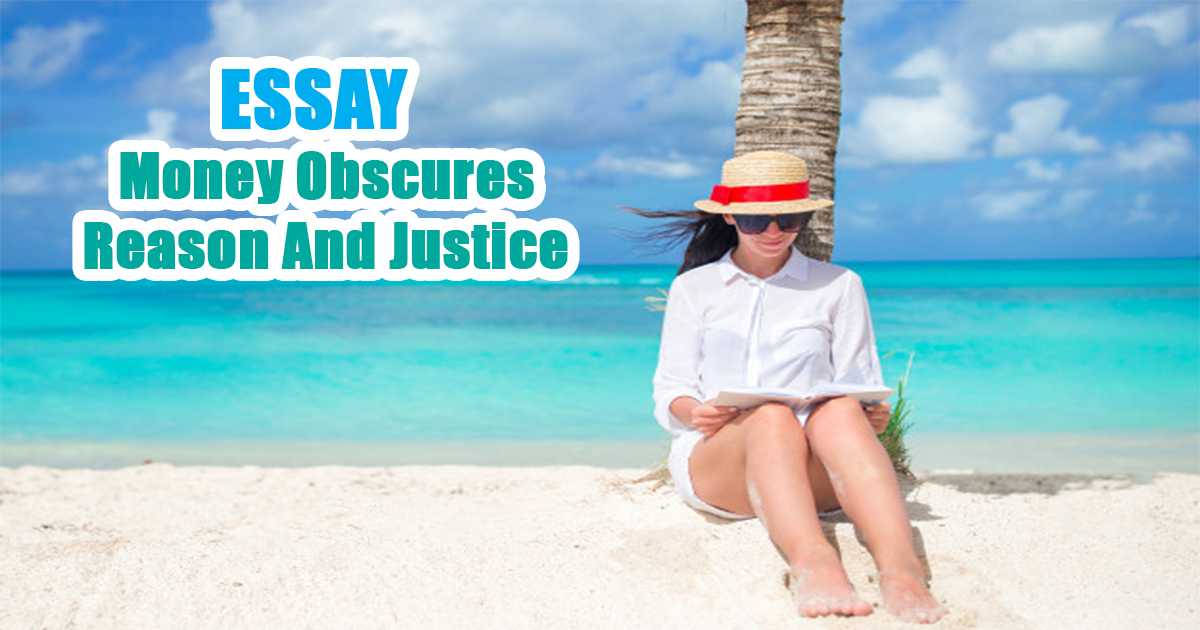 Money Obscures Reason And Justice